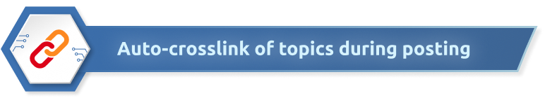 Auto-crosslink of topics during posting